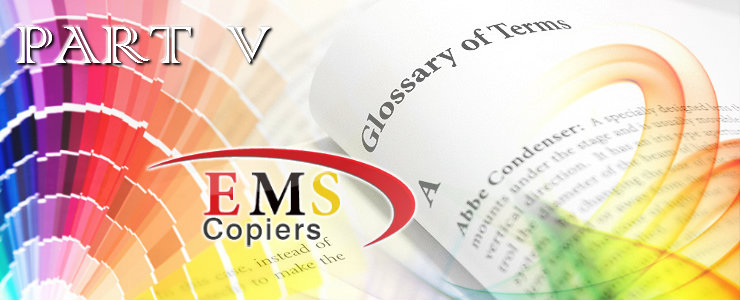 EMS Copiers Terms Glossary Part 5